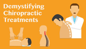 """Title image for blog entitled """"Demstifying Chiropractic Treatments"""""""